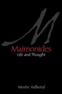 Moshe Halbertal, Maimonides: Life and Thought, Princeton University Press, 2013, 400pp., $35