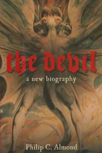 Philip C. Almond, The Devil: A New Biography, Cornell University Press, 2014, 296pp., $29.95