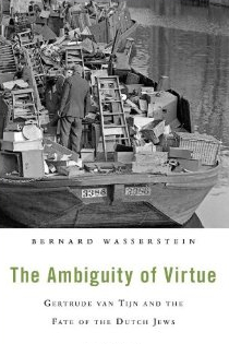 Bernard Wasserstein, The Ambiguity of Virtue: Gertrude Van Tijn and the Fate of the Dutch Jews, Harvard University Press, 2014, 334pp., $29.95