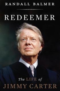 Randall Balmer, Redeemer: The Life of Jimmy Carter, Basic Books, 2014, 304pp., $27.99