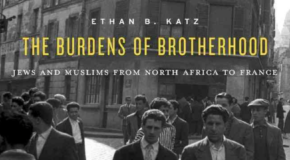 Jews and Muslims in France: Rethinking a History of Conflict, Colonialism, and Coexistence – by Rachel Eva Schley