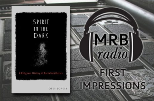 First Impressions #91: Josef Sorett on A Religious History of Racial Aesthetics