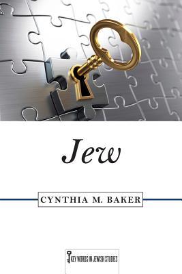 Cynthia Baker. Jew. Rutgers, 2017. ISBN: 978-0-9954946-0-2. $90.00